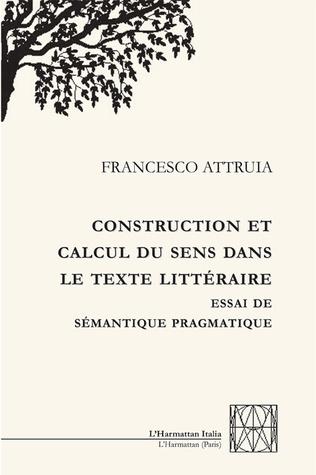 Couverture Construction et calcul du sens dans le texte littéraire