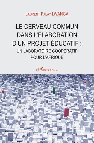Couverture Le cerveau commun dans l'élaboration d'un projet éducatif