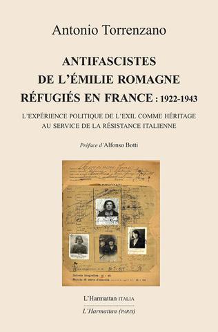 Couverture Antifascistes de l'Émilie Romagne réfugiés en France : 1922-1943