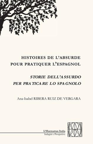 Couverture Histoires de l'absurde pour pratiquer l'espagnol