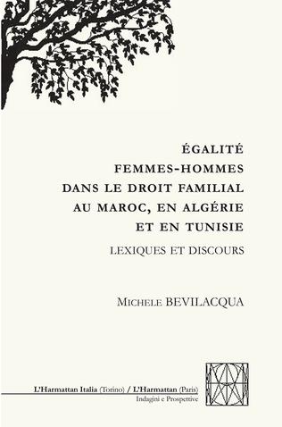 Couverture ÉGALITÉ FEMMES-HOMMES DANS LE DROIT FAMILIAL AU MAROC, EN ALGERIE ET EN TUNISIE