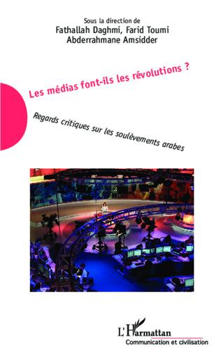 Couverture Les médias font-ils les révolutions ?