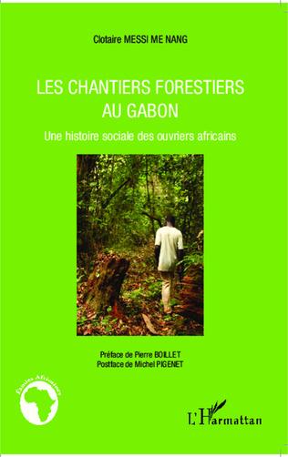 Couverture Les chantiers forestiers au Gabon