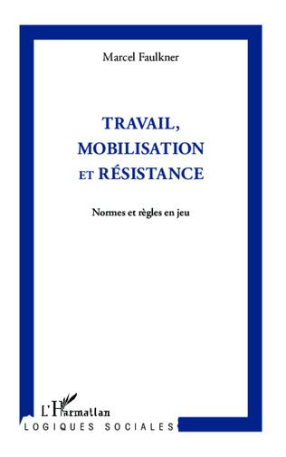 Couverture Travail, mobilisation et résistance