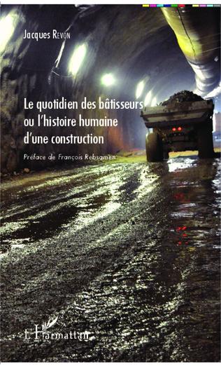 Couverture Le quotidien des bâtisseurs ou l'histoire humaine d'une construction