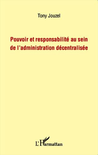 Couverture Pouvoir et responsabilité au sein de l'administration décentralisée