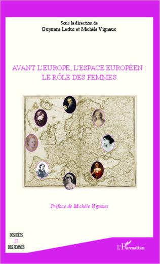 Couverture Avant l'Europe, l'espace Européen : le rôle des femmes