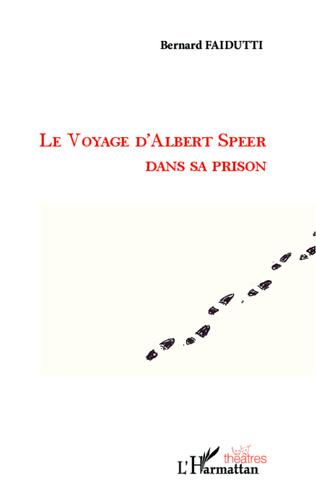 Couverture Le voyage d'Albert Speer dans sa prison