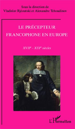 Couverture Le précepteur francophone en Europe