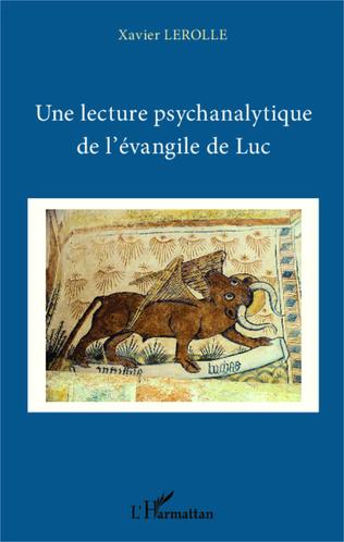 Couverture Une lecture psychanalytique de l'évangile de Luc