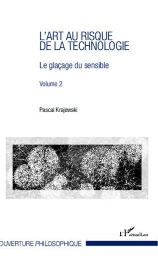 Couverture L'art au risque de la technologie (Volume 2)