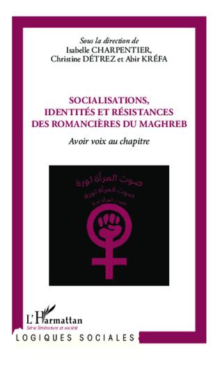 Couverture Socialisations, identités et résistances des romancières du Maghreb