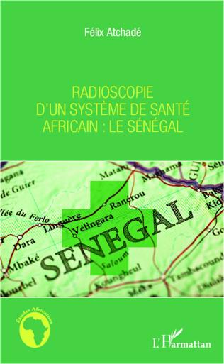 Couverture Radioscopie d'un système de santé africain : le Sénégal