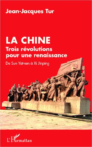 Couverture La Chine, trois révolutions pour une renaissance