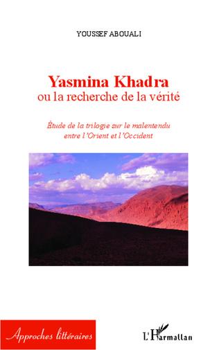 Couverture Yasmina Khadra ou la recherche de la vérité