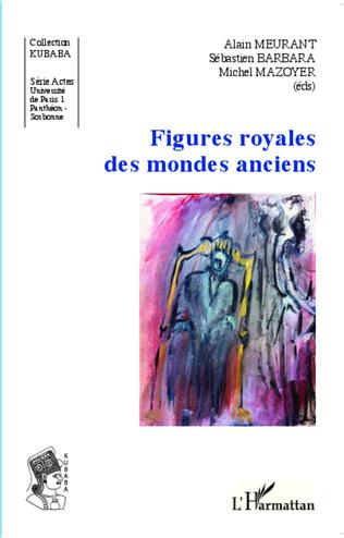 Couverture Figures royales des mondes anciens