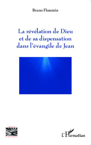 Couverture La révélation de Dieu et de sa dispensation dans l'évangile de Jean