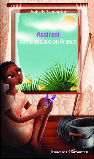 Couverture Assireni, petite esclave en France