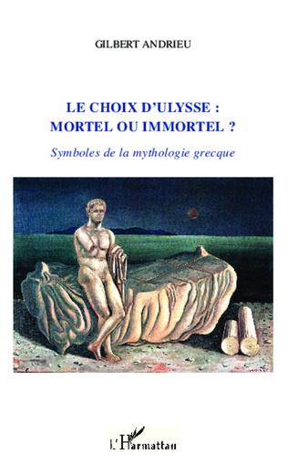 Couverture Le choix d'Ulysse : mortel ou immortel ?