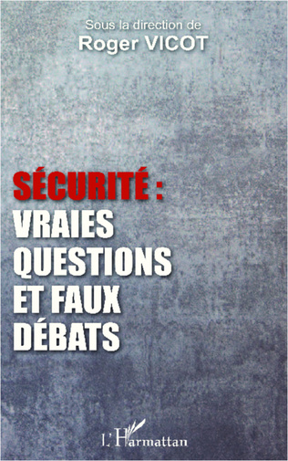 Couverture Sécurité : vraies questions et faux débats