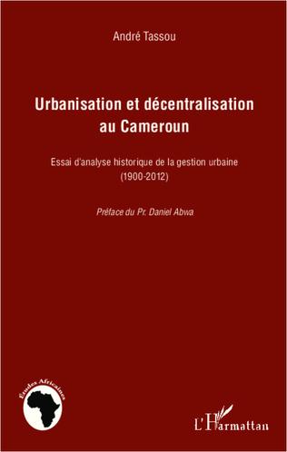 Couverture Urbanisation et décentralisation au Cameroun