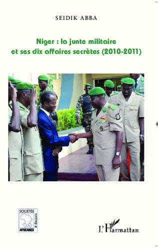 Couverture Niger : la junte militaire et ses dix affaires secrètes (2010-2011)