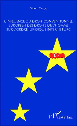 Couverture L'influence du droit conventionnel européen des droits de l'homme sur l'ordre juridique interne turc