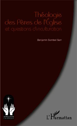 Couverture Théologie des Pères de l'Eglise et questions d'inculturation