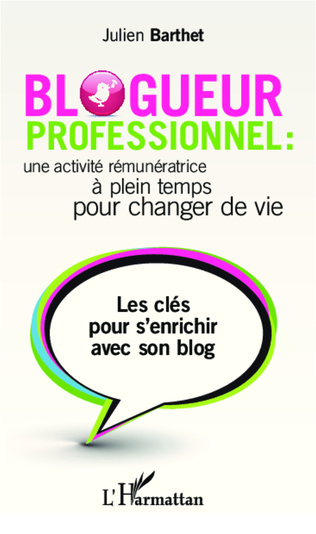 Couverture Blogueur professionnel : une activité rémunératrice à temps plein pour changer de vie