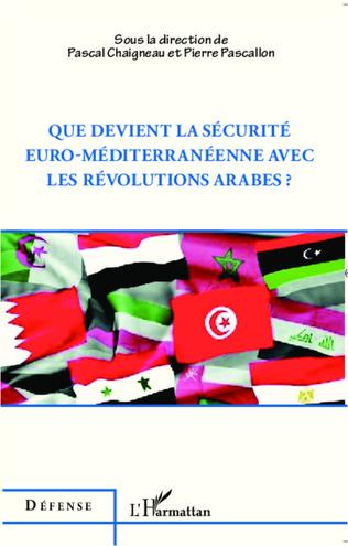 Couverture Que devient la sécurité euro-méditerranéenne avec les révolutions arabes ?