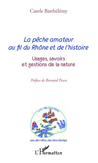 Couverture La pêche amateur au fil du Rhône et de l'histoire