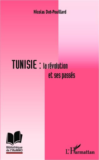Couverture Tunisie : la révolution et ses passés