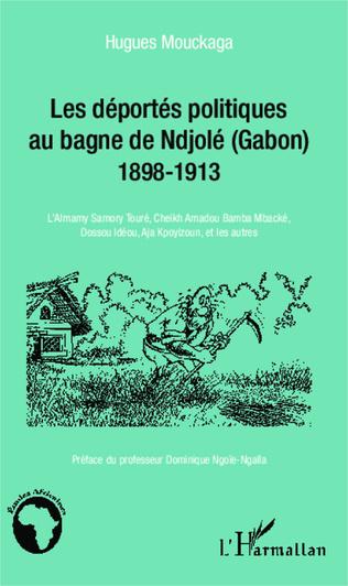 Couverture Les déportés politiques au bagne de Ndjolé (Gabon)