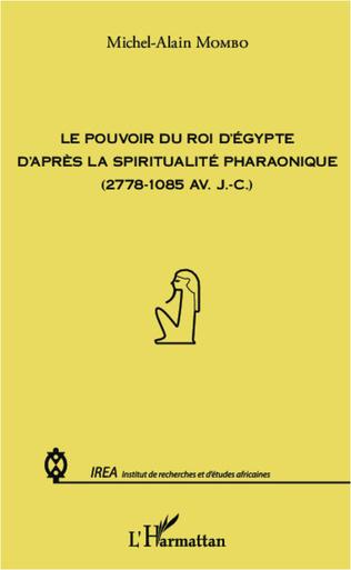 Couverture Pouvoir du roi d'Egypte d'après la spiritualité pharaonique