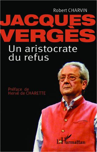 Couverture Jacques Vergès Un aristocrate de refus