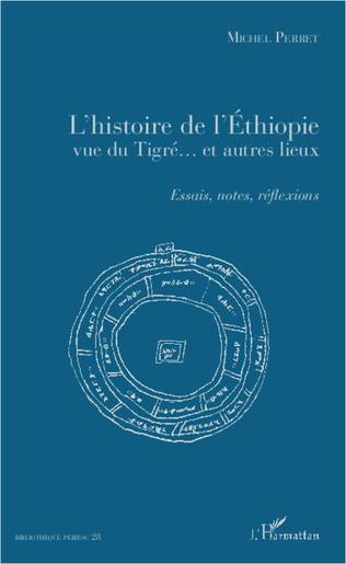 Couverture L'histoire de l'Ethiopie vue du Tigré... et autres lieux