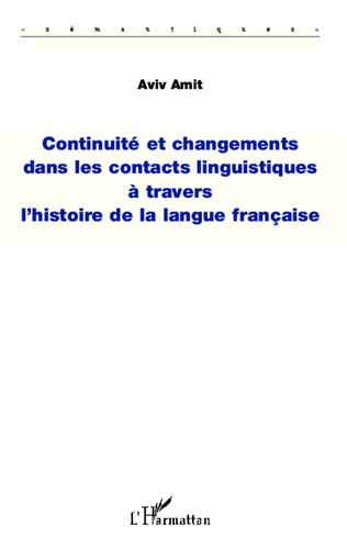 Couverture Continuité et changements dans les contacts linguistiques à travers l'histoire de la langue française