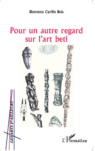 Couverture Pour un autre regard sur l'art beti