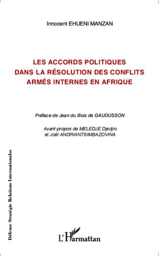 Couverture Les accords politiques dans la résolution des conflits armés internes en Afrique