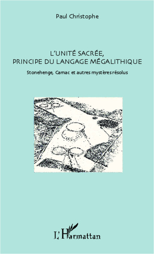 Couverture L'unité sacrée, principe du langage mégalithique