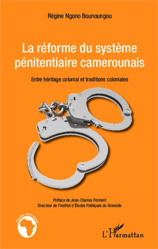 Couverture La réforme du système pénitentiaire camerounais