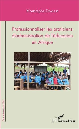 Couverture Professionnaliser les praticiens d'administration de l'éducation en Afrique