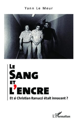 Couverture Le sang et l'encre. Et si Christian Ranucci était innocent ?
