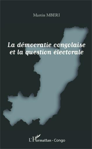Couverture La démocratie congolaise et la question électorale