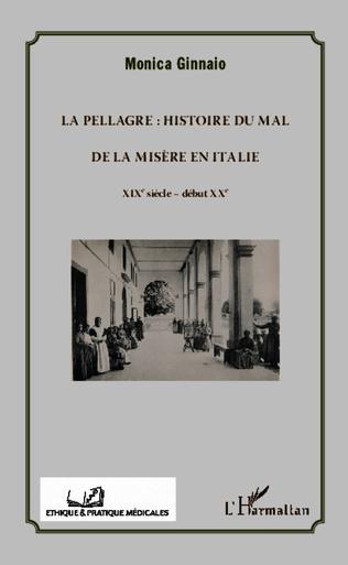 Couverture La pellagre : histoire du Mal et de la Misère en Italie