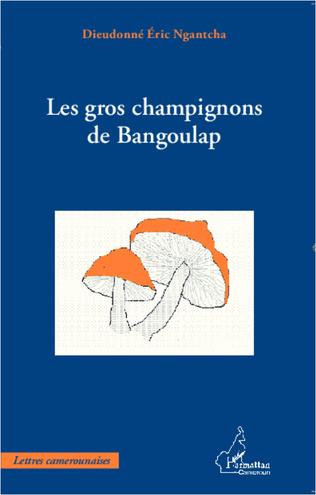 Couverture GROS CHAMPIGNONS DE BANGOULAP