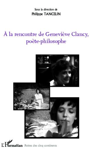 Couverture A la rencontre de Geneviève Clancy, poète-philosophe