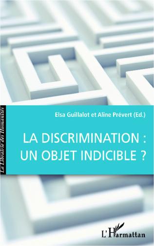 Couverture La discrimination : un objet indicible ?