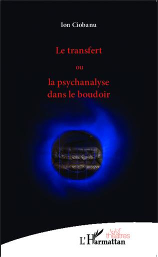 Couverture Le transfert ou la psychanalyse dans le boudoir