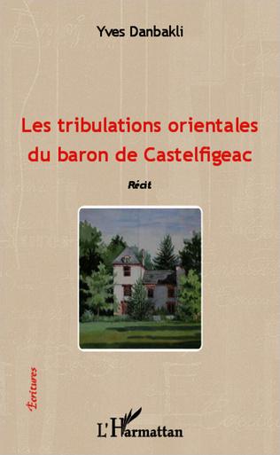 Couverture Les tribulations orientales du baron de Castelfigeac